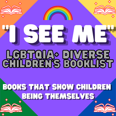 LGBTQIA+ Diverse Children's Booklist