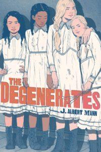 The Degenerates by Jennifer Ann Mann