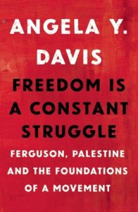 Freedom is a Constant Struggle by Angela Davis