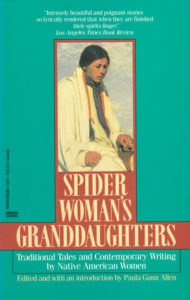 Spider Woman's Granddaughters: Traditional Tales and Contemporary Writing by Native Women (Anthology)