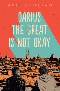Darius the Great is Not Okay by Adib Khorrram