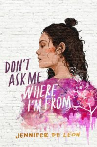 Don't Ask Me Where I'm From by Jennifer De Leon