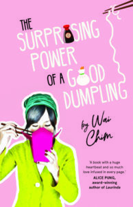 The Surprising Power of a Good Dumpling by Chim Wai