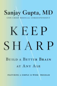 Keep Sharp: Build A Better Brain at Any Age by Sanjay Gupta