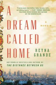 A Dream Called Home by Reyna Grande