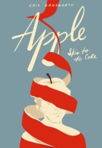 Apple: Skin to the Core by Eric Gansworth