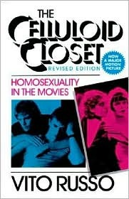 The Celluloid Closet: Homosexuality in the Movies by Vito Russo
