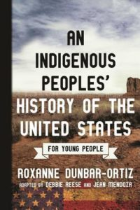 An Indigenous Peoples' History of the United States for Young People by Roxanne Dunabr-Ortiz