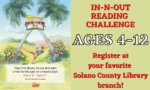 The In-N-Out Reading Challenge Returns To Solano County Library March 6 Through April 17, 2021 For Kids Ages 4 - 12