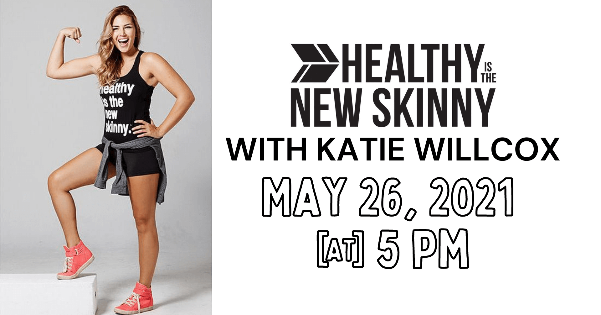 Healthy Is The New Skinny With Katie Willcox