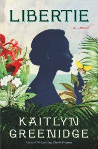Libertie by Kaitlyn Greeidge