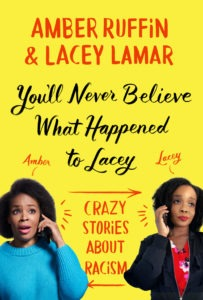 You'll Never Believe What Happened to Lacey by Amber Ruffin & Lacey Lamar