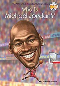 Who Is Michael Jordan? by Kirsten Anderson
