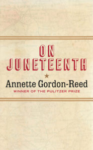 On Juneteenth by Annette Gordon-Reed