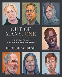 Out of One, Many: Portraits of America's Immigrants by George W. Bush