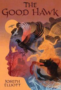The Good Hawk by Joseph Elliott