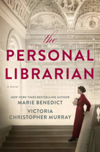 The Personal Librarian by Marie Benedict & Victoria Christopher Murray