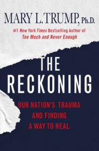 The Reckoning: Our Nation's Trauma and Finding a Way to Heal by Mary L. Trump