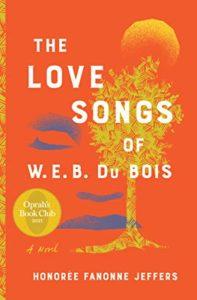 The Love Songs of W.E.D. Du Bois by Honoree Fanonne Jeffers