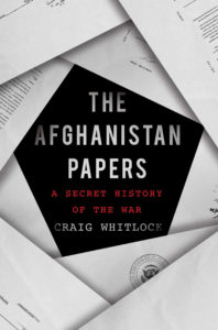 The Afghanistan Papers: A Secret History of the War by Craig Whitlock