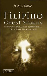 Filipino Ghost Stories by Alex G. Paman