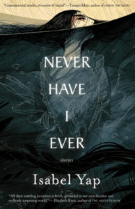 Never Have I Ever: Stories by Isabel Yap