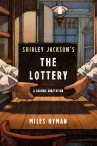 Shirley Jackson's The Lottery: A Graphic Adaptation by Miles Hyman